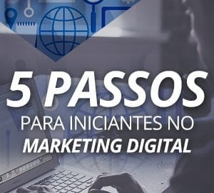 5 passos para iniciantes no marketing digital
